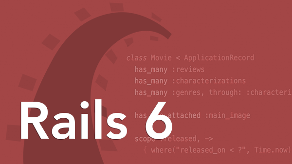 Ruby on Rails 6: Rails 6 Edition