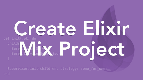 Create Elixir Mix Project And Run Code