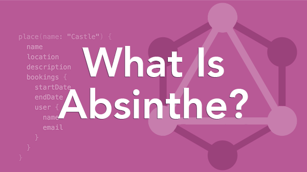 What Is Absinthe