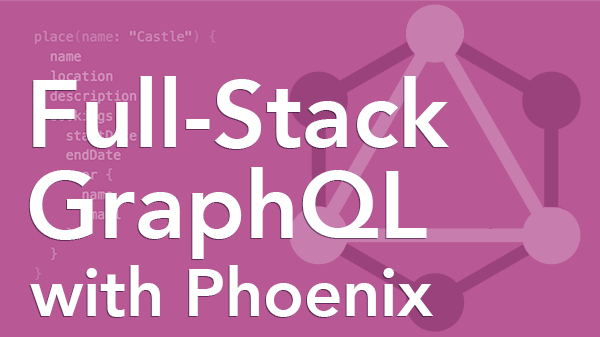 Full-Stack GraphQL Course